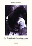 Naïma Boussour - La poesie de l'adolescence.