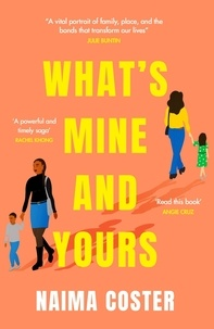 Naima Coster - What's Mine and Yours.