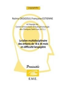 Naïma Deggouj - Le bilan multidisciplinaire des enfants de 18 à 36 mois en difficulté langagière.