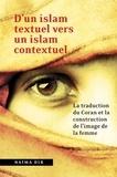 Naïma Dib - D'un islam textuel vers un islam contextuel - La traduction du Coran et la construction de l'image de la femme.