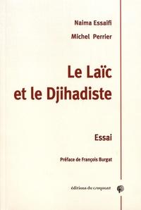 Naima Essaifi et Michel Perrier - Le laïc et le djihadiste.