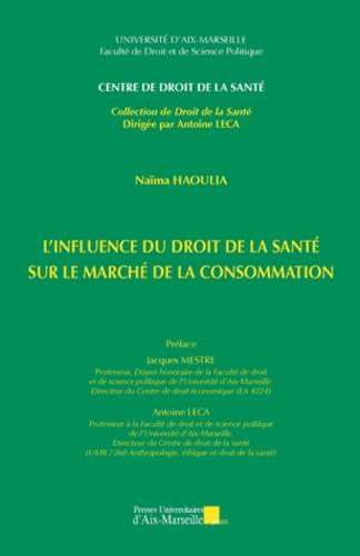 Naïma Haoulia - L'influence du droit de la santé sur le marché de la consommation.