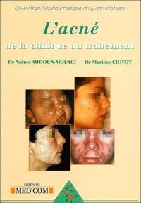 Naïma Midoun-Mouaci et Martine Chivot - L'acné : de la clinique au traitement.