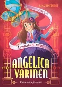 Naïma Murail-Zimmermann - Angelica Varinen Tome 3 : Le papillon mécanique.