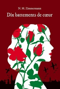 Naïma Murail-Zimmermann - Dix battements de coeur.