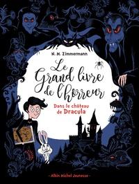 Naïma Murail-Zimmermann - Le grand livre de l'horreur Tome 1 : Dans le château de Dracula.