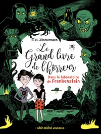 Naïma Murail-Zimmermann - Le grand livre de l'horreur Tome 2 : Dans le laboratoire de Frankenstein.
