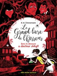 Naïma Murail-Zimmermann - Le grand livre de l'horreur Tome 4 : Dans la demeure de Docteur Jekyll.