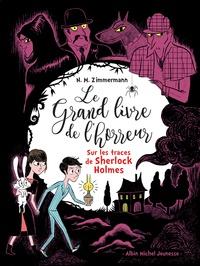 Naïma Murail-Zimmermann - Le grand livre de l'horreur Tome 5 : Sur les traces de Sherlock Holmes.