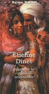 Naïma Rachdi - Etienne Dinet - Regain de la peinture orientaliste.