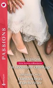 Naima Simone et Maureen Child - Un séduisant chantage - Dans les bras d'un héritier.
