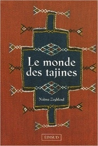 Naïma Zeghloul - Le monde des tajines.