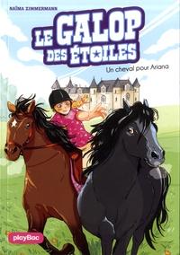 Naïma Zimmermann - Le galop des étoiles Tome 1 : Un cheval pour Ariana.