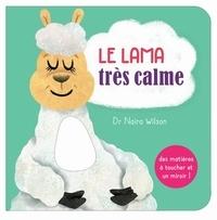 Naira Wilson et David Creighton-Pester - Le lama très calme - Avec des matières à toucher et un miroir !.