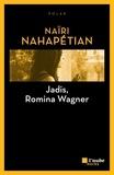 Naïri Nahapétian - Jadis, Romina Wagner.