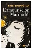 Naïri Nahapétian - L'amour selon Marina M..