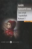 Naïri Nahapétian - Qui a tué l'ayatollah Kanuni ?.