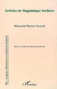 Nait-Zerrad Kamal - Articles de linguistique berbère - Mémorial Werner Vycichl.