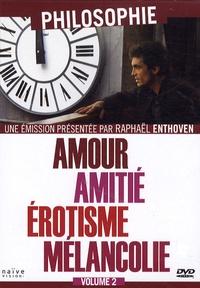 Raphaël Enthoven - Amour, amitié, érotisme, Mélancolie - 1 DVD.