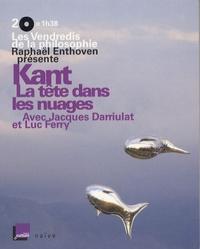 Raphaël Enthoven et Luc Ferry - Kant - La tête dans les nuages. 2 CD audio
