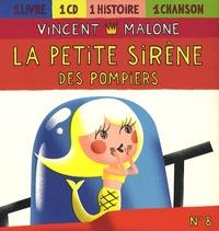 Vincent Malone - La petite sirène des pompiers. 1 CD audio