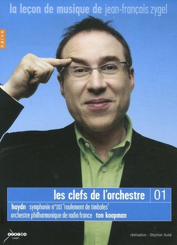 """Jean-François Zygel - Les clefs de l'orchestre 01 - Haydn symphonie n° 103 """"roulement de timbales"""". 1 DVD"""