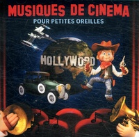 Jean-François Alexandre et Capucine Fourleignie - Musiques de cinéma pour petites oreilles. 1 CD audio