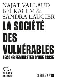 Najat Vallaud-Belkacem et Sandra Laugier - La société des vulnérables - Leçons féministes d'une crise.