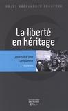 Najet Abdelkader Fakhfakh - La liberté en héritage - Journal d'une Tunisienne.