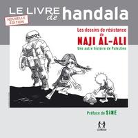 Naji Al-Ali - Le livre de Handala - Les dessins de résistance de Naji al-Ali ou une autre histoire de Palestine.