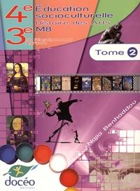Najia Benhaddou - Education socioculturelle Histoire des arts M8 4e-3e de l'enseignement agricole - Tome 2.