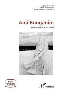 Najib Redouane et Yvette Bénayoun-Szmidt - Ami Bouganim - Voix marocaine en Israël.