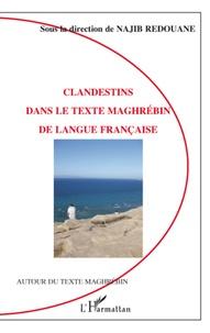 Najib Redouane - Clandestins dans le texte maghrébin de langue française.