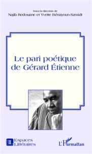 Najib Redouane et Yvette Benayoun-Szmidt - Le pari poétique de Gérard Etienne.