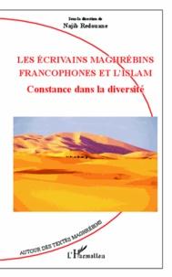 Najib Redouane - Les écrivains maghrébins francophones et l'Islam - Constance dans la diversité.