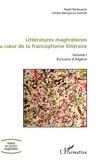 Najib Redouane et Yvette Benayoun-Szmidt - Littératures maghrébines au coeur de la francophonie littéraire - Tome 1, Ecrivains d'Algérie.