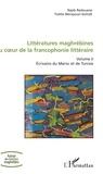 Najib Redouane et Yvette Benayoun-Szmidt - Littératures maghrébines au coeur de la francophonie littéraire - Tome 2, Ecrivains du Maroc et de Tunisie.