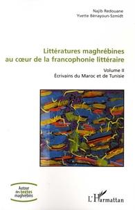Littératures maghrébines au coeur de la francophonie littéraire - Tome 2, Ecrivains du Maroc et de Tunisie.pdf
