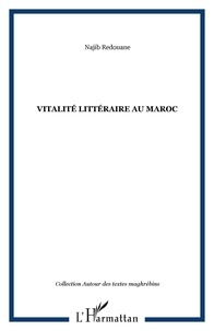 Najib Redouane - Vitalité littéraire au Maroc.