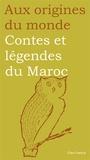 Najima Thay Thay Rhozali et Banyounes Rhozali - Contes et légendes du Maroc.