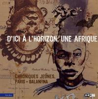 Najla Ben Hamouda et Adam Darid - D'ici à l'horizon, une Afrique - Chroniques jeunes Paris-Balanfina.