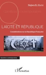 Najwa El Haïté - Laïcité et République - Considérations sur la République Française.