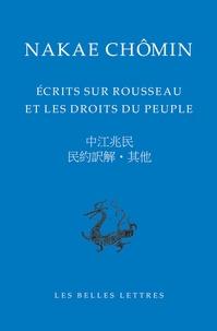 Nakae Chômin - Ecrits sur Rousseau et les droits du peuple.