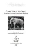Nalini Balbir et Georges-Jean Pinault - Penser, dire et représenter l'animal dans le monde indien.