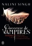 Nalini Singh - Chasseuse de vampires Intégrale : Tome 1, Le sang des anges ; Tome 2, Le souffle de l'archange ; Tome 3, La compagne de l'archange.