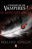 Nalini Singh - Chasseuse de vampires Tome 1 : Le sang des anges.