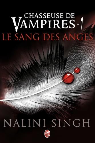 Chasseuse de vampires Tome 1 Le sang des anges