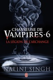 Nalini Singh - Chasseuse de vampires Tome 6 : La légion de l'archange.