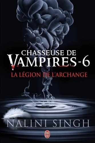 Chasseuse de vampires Tome 6 La légion de l'archange