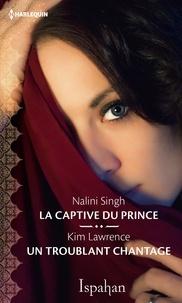Nalini Singh et Kim Lawrence - La captive du prince - Un troublant chantage.